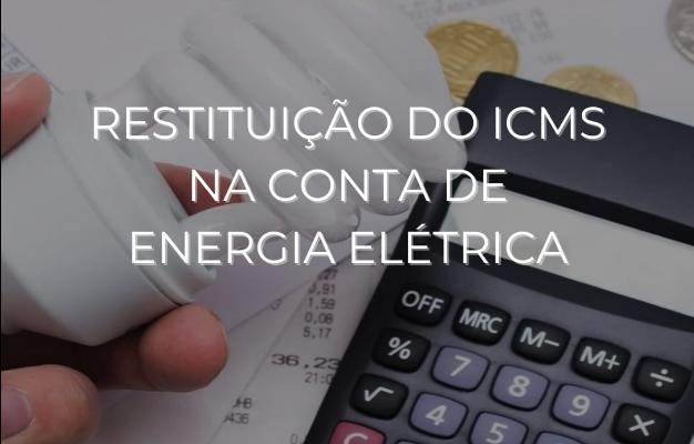 RESTITUIÇÃO DO ICMS NA CONTA DE ENERGIA ELÉTRICA